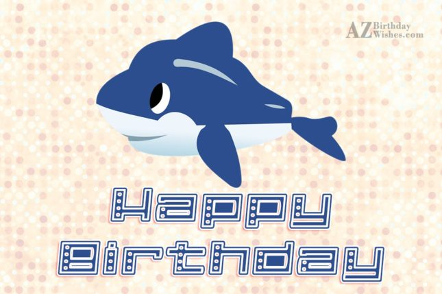 Happy Birthday on cartoon Dolphin… - AZBirthdayWishes.com