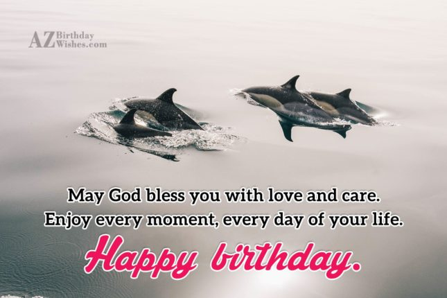 May god bless you with love and care… - AZBirthdayWishes.com