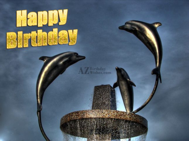 Happy birthday on statues of Dolphin… - AZBirthdayWishes.com
