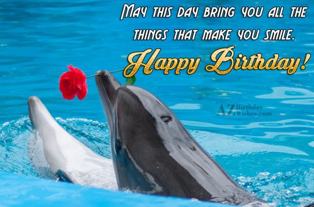 May this day bring you all the things that… - AZBirthdayWishes.com
