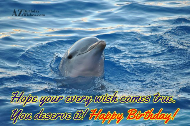 Hope your every wish comes true… - AZBirthdayWishes.com