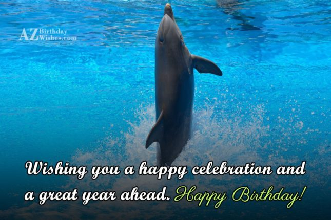 Wishing you a happy celebration and… - AZBirthdayWishes.com