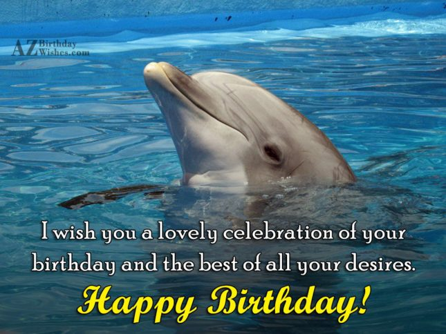 I wish you a lovely celebration and… - AZBirthdayWishes.com