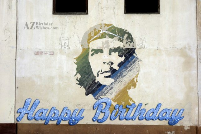 Wishing birthday on poster of Che Guera… - AZBirthdayWishes.com