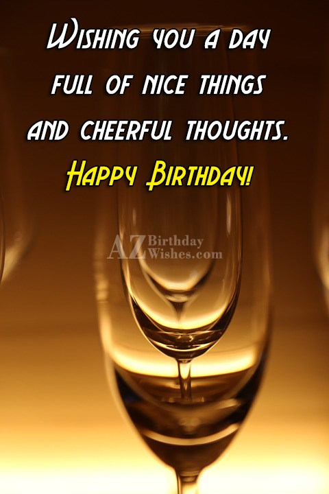 Wishing you a day full of… - AZBirthdayWishes.com