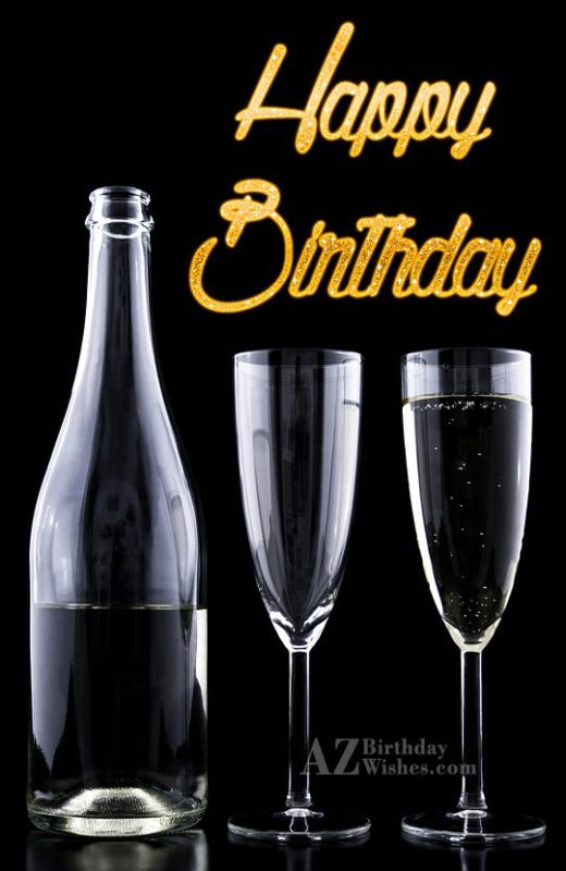 Happy birthday on champagne bottle and glass… - AZBirthdayWishes.com