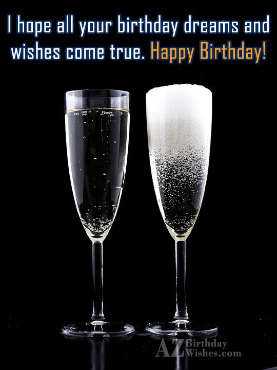I hope all your birthday dreams and… - AZBirthdayWishes.com