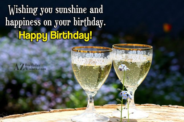 Wishing you sunshine and… - AZBirthdayWishes.com