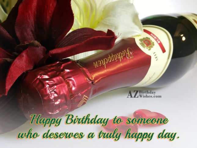 Happy birthday to someone who deserves a… - AZBirthdayWishes.com