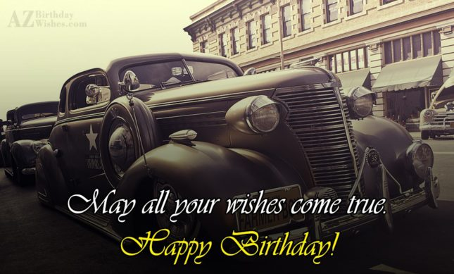 May all your wishes come… - AZBirthdayWishes.com