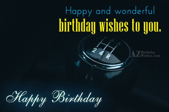 Happy and wonderful birthday wishes… - AZBirthdayWishes.com