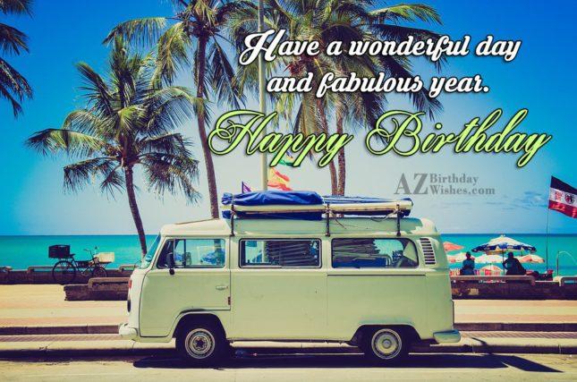 Have a wonderful day… Happy Birthday… - AZBirthdayWishes.com