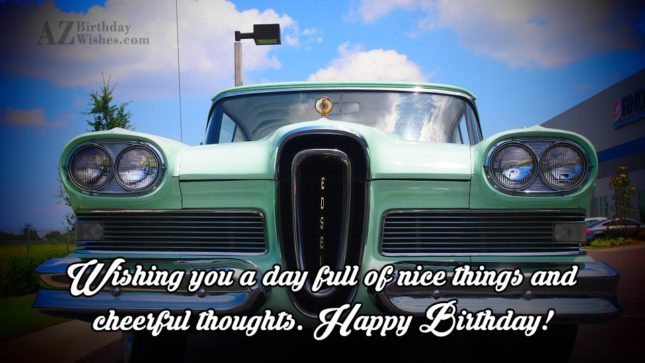 Wishing you a day full of nice… - AZBirthdayWishes.com