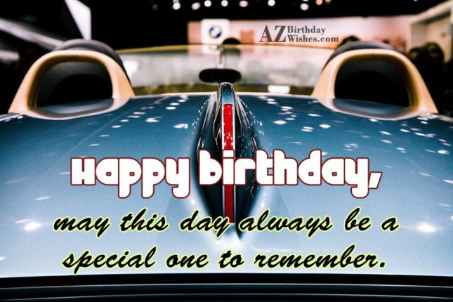 May this day always be a special one to remember… - AZBirthdayWishes.com