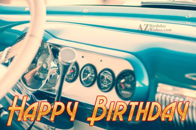 Happy birthday greeting on car… - AZBirthdayWishes.com