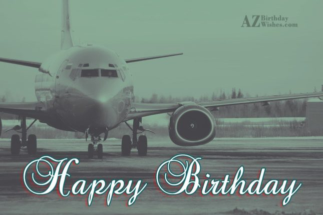 Happy birthday with aeroplane background… - AZBirthdayWishes.com