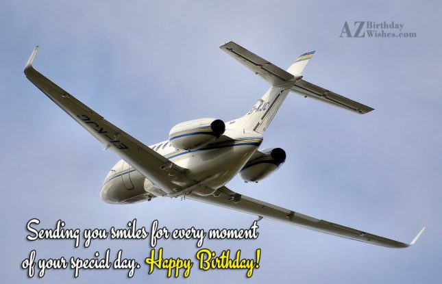 Sending you smiles for each moment… - AZBirthdayWishes.com