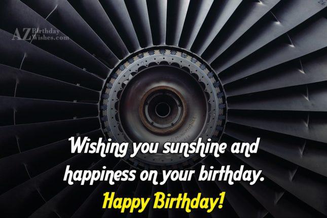 Wishing you sunshine and happiness… - AZBirthdayWishes.com