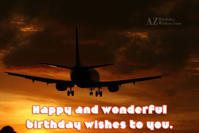 Happy and wonderful birthday wishes to you… - AZBirthdayWishes.com