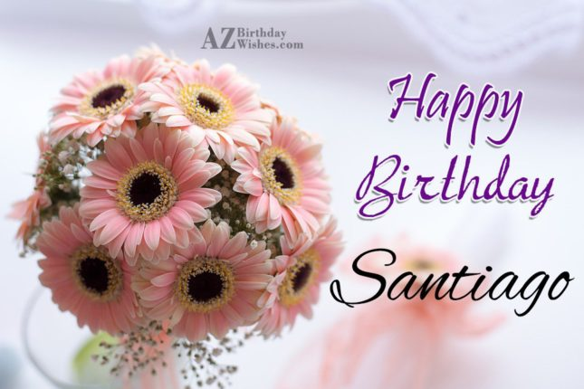 Happy Birthday Santiago - AZBirthdayWishes.com