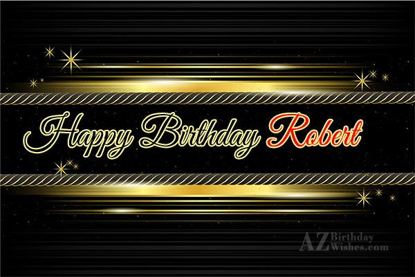 Happy Birthday Robert - AZBirthdayWishes.com