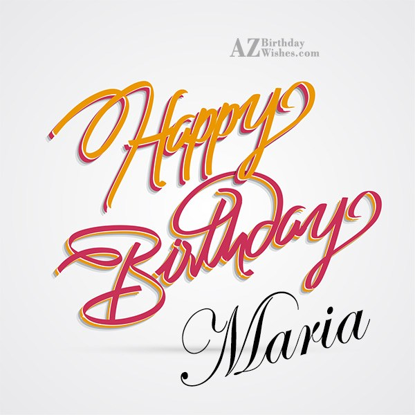 Happy Birthday Maria - AZBirthdayWishes.com
