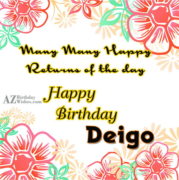 Happy Birthday Deigo - AZBirthdayWishes.com