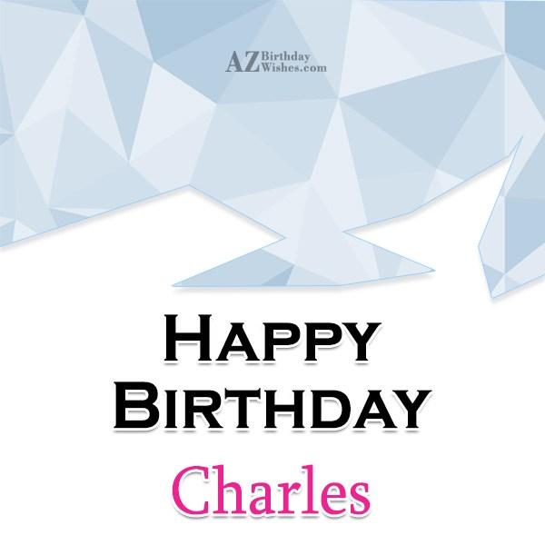 Happy Birthday Charles - AZBirthdayWishes.com