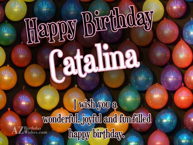 Happy Birthday Catalina - AZBirthdayWishes.com