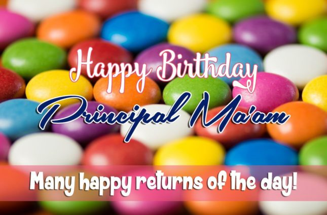 Happy Birthday Principal Mam. Many happy returns of the… - AZBirthdayWishes.com