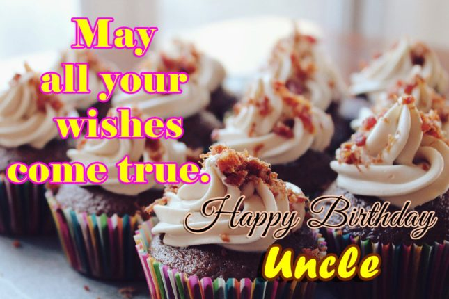 May all your wishes come true Uncle… - AZBirthdayWishes.com
