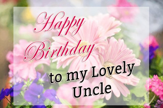 Happy birthday to my lovely uncle… - AZBirthdayWishes.com