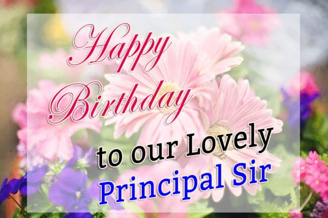 Happy birthday to our lovely Principal… - AZBirthdayWishes.com