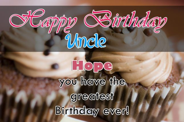 Hope you have the greatest birthday uncle… - AZBirthdayWishes.com