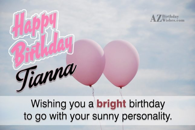 Happy Birthday Tianna - AZBirthdayWishes.com