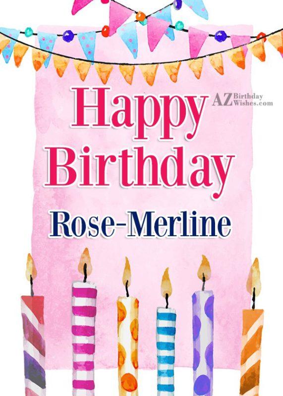 Happy Birthday Rose Merline - AZBirthdayWishes.com
