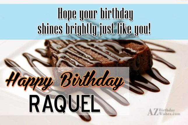 Happy Birthday Raquel - AZBirthdayWishes.com
