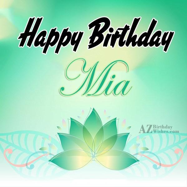 Happy Birthday Mia - AZBirthdayWishes.com