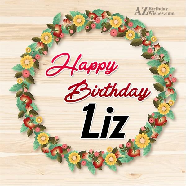 Happy Birthday Liz - AZBirthdayWishes.com