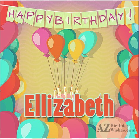 Happy Birthday Elizabeth - AZBirthdayWishes.com