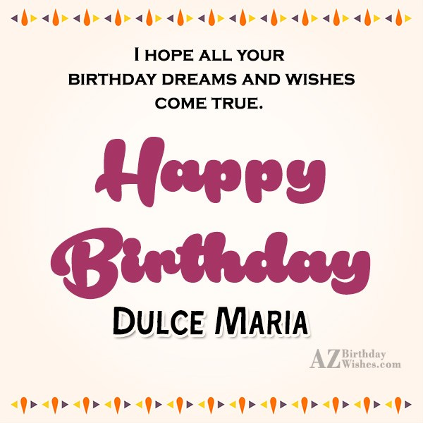 Happy Birthday Dulce Maria - AZBirthdayWishes.com
