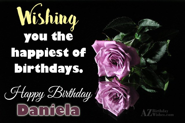 Happy Birthday Daniela - AZBirthdayWishes.com