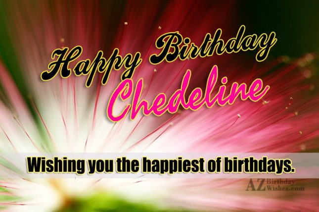 Happy Birthday Chedeline - AZBirthdayWishes.com