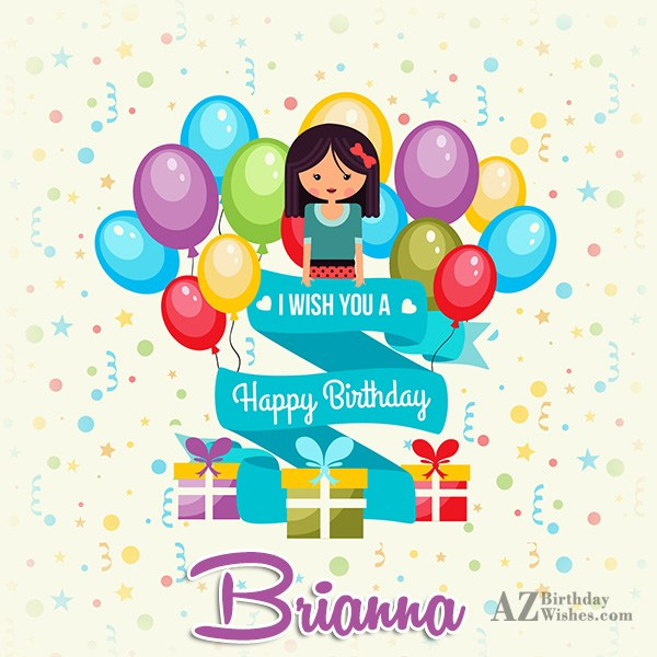 Happy Birthday Brianna - AZBirthdayWishes.com