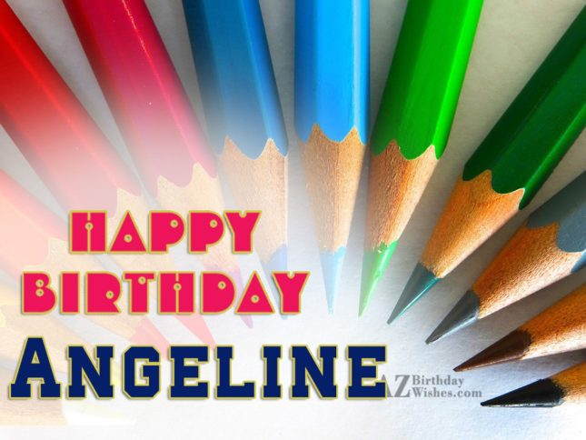 Happy Birthday Angeline - AZBirthdayWishes.com