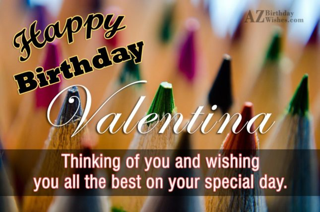 Happy Birthday Valentina - AZBirthdayWishes.com