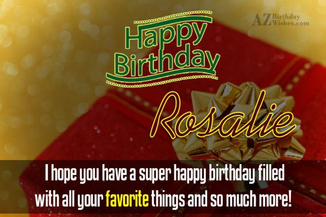 Happy Birthday Rosalie - AZBirthdayWishes.com