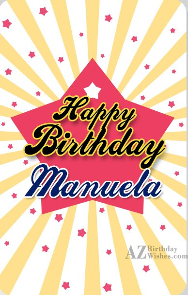 Happy Birthday Manuela - AZBirthdayWishes.com