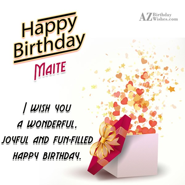 Happy Birthday Maite - AZBirthdayWishes.com