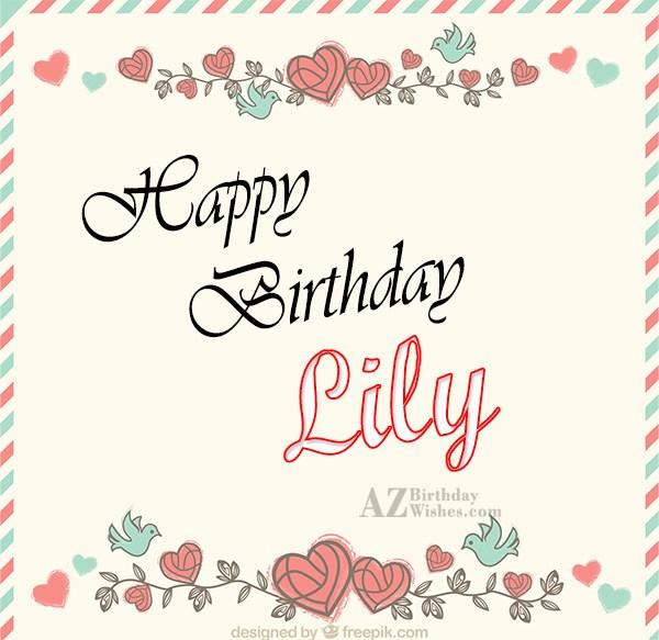 Happy Birthday Lily - AZBirthdayWishes.com